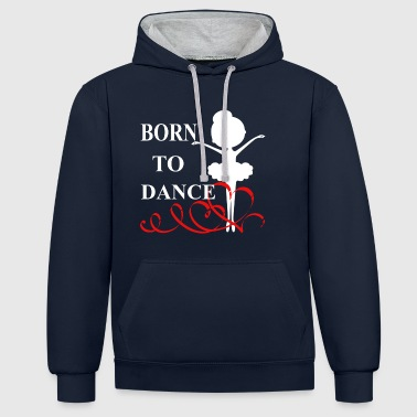 Born to Dance - Contrast Colour Hoodie