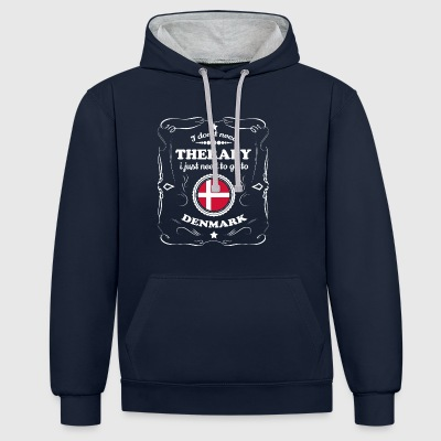 DON T NEED THERAPY WANT GO DENMARK - Contrast Colour Hoodie