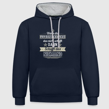 GIFT CREATES THAT NO Physiotherapist - Contrast Colour Hoodie