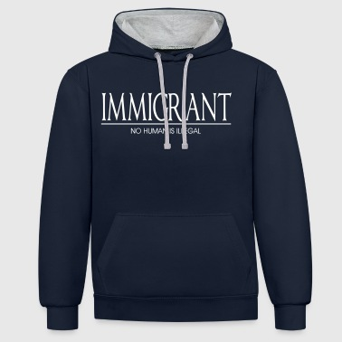 Immigrant - No Human Is Illegal - Contrast Colour Hoodie