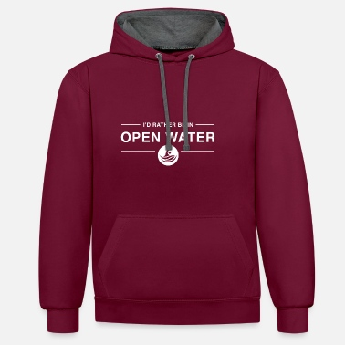 Water I'd rather be in open water - Contrast Colour Hoodie