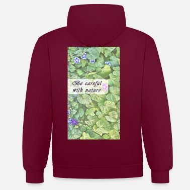 Natürlich Be careful with nature - Unisex Hoodie zweifarbig