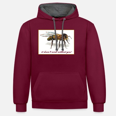 Bee, it dosn t work without you! - Unisex Hoodie zweifarbig