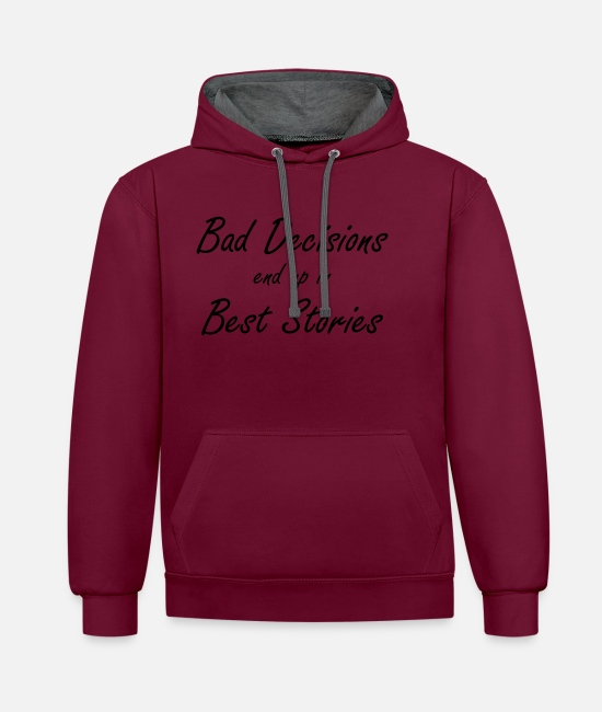 Alcohol Hoodies & Sweatshirts - Best Decisions Best Sories Class Reunion - Unisex Contrast Hoodie burgundy/charcoal