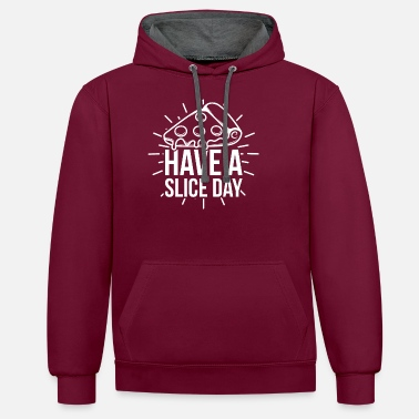Have A Slice Day Pizza Gift Quote - Unisex Contrast Hoodie