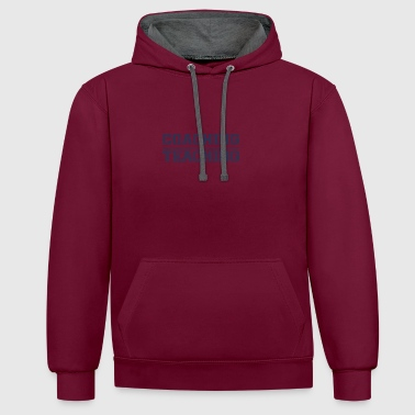 Coach / Trainer: Coaching Is Teaching - Contrast Colour Hoodie