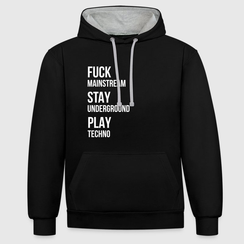 fuck mainstream techno underground Club DJ Party - Kontrast-Hoodie