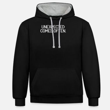 Unexpected Comes Often | Denglish, saying - Unisex Contrast Hoodie