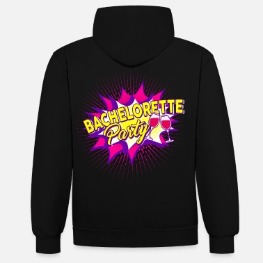 Bachelor Party Bachelorette Party - Unisex Contrast Hoodie