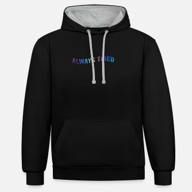 Posty cool font always sleep tired zzz Always Tired - Unisex Contrast Hoodie