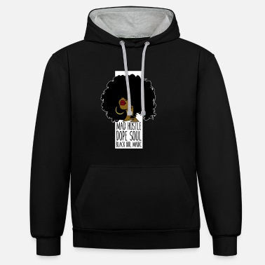 Hustle Mad Hustle Dope Soul Black Girl Magic - Unisex Contrast Hoodie