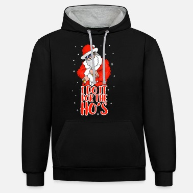 Hip I Do It For The Ho's Inappropriate Funny Men - Unisex Contrast Hoodie