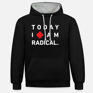 Today I am radical - Unisex Contrast Hoodie