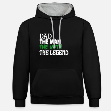Dad The Man The Legend Dad, The Man, The Myth, The Legend - Unisex contrast hoodie
