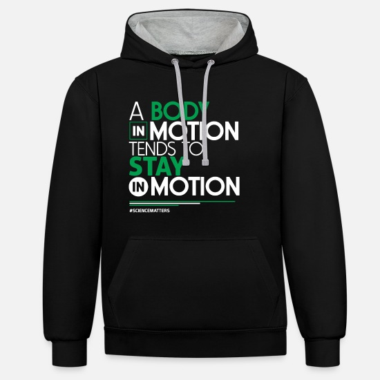 Science Hoodies & Sweatshirts - Science - A Body In Motion Tends To Stay In Motion - Unisex Contrast Hoodie black/heather grey