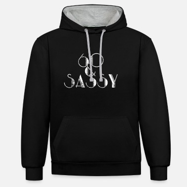 60 Sassy gift - Unisex Contrast Hoodie