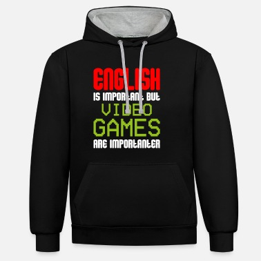 English Is Important But Video Games Importanter - Unisex Contrast Hoodie