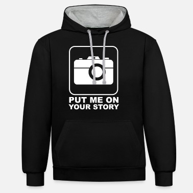 Life Social Media Put Me On Your Story App Picture Self - Unisex Hoodie zweifarbig
