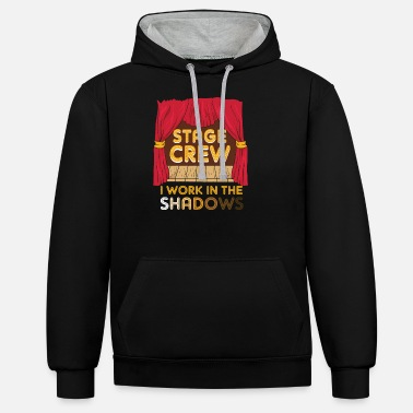 Charade Stage Crew I Work In The Shadows Funny Gift - Unisex Contrast Hoodie