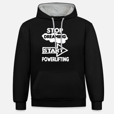 Power Lifting Powerlifting Bodybuilder Fitness Gift - Unisex Contrast Hoodie