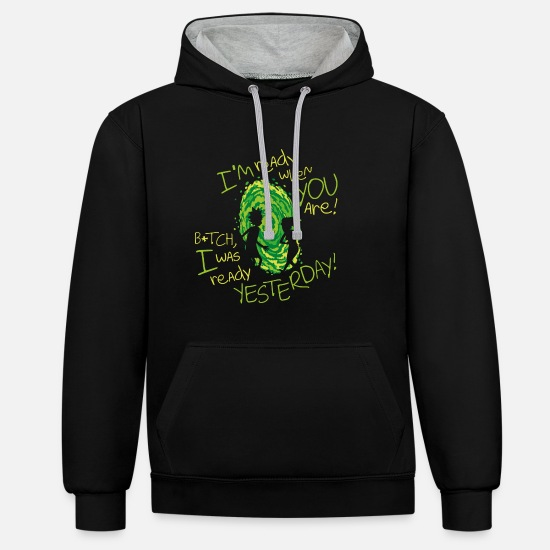 Animal Hoodies & Sweatshirts - Rick and Morty Bitch I Was Ready yesterday - Unisex Contrast Hoodie black/heather grey