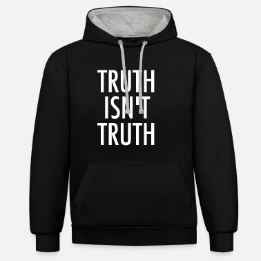 Truth Truth Is not Truth - Unisex Contrast Hoodie