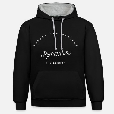 Quota Forget The Mistake Remember The Lesson. quota - Unisex Contrast Hoodie