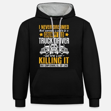 Crumpy Old Truck Driver and Killing it - Unisex contrast hoodie