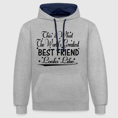 World's Greatest Best Friend... - Contrast Colour Hoodie