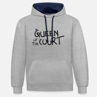 Court Queen of the court - Contrast Colour Hoodie