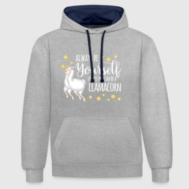 Llamacorn Tee: Always Be Yourself Unless ... - Contrast Colour Hoodie