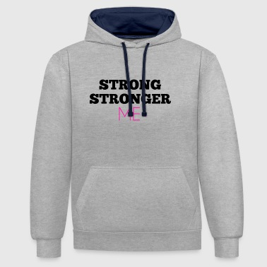 Stronger Stronger - Contrast Colour Hoodie