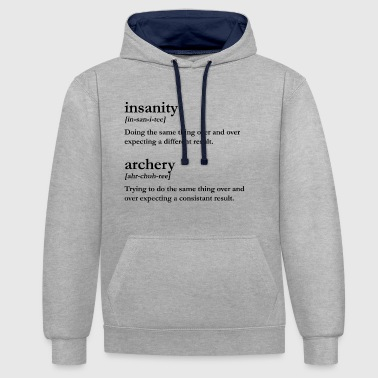 Insanity is Archery - Contrast Colour Hoodie