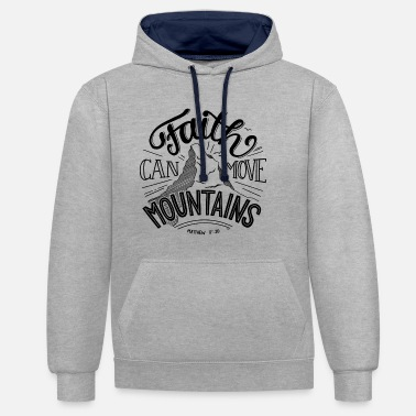 Motivation faith can move mountains - Kontrast-Hoodie