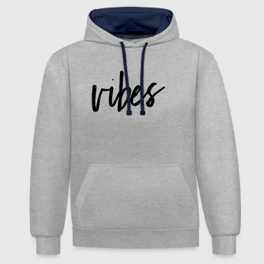 Vibe Vibes - Contrast Colour Hoodie