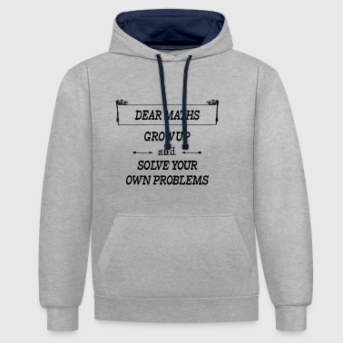 Math haters - I do not like math - Contrast Colour Hoodie