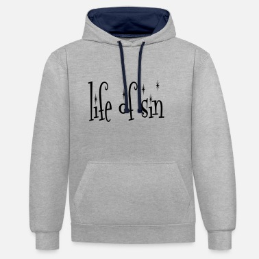 Sins Life of sin - life of sin - powershirtz - Contrast Colour Hoodie