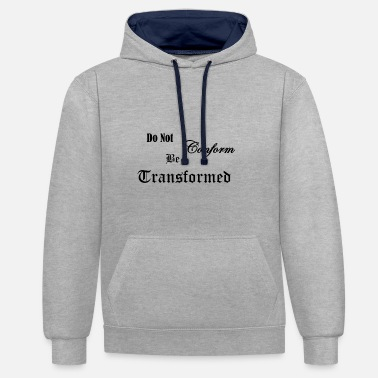 Christliche Klamotten Do_Not_be_Conformed_copy - Kontrast-Hoodie