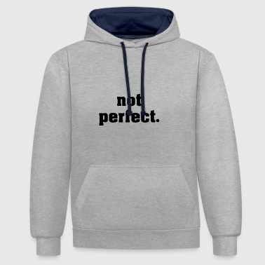 not perfect - Contrast Colour Hoodie