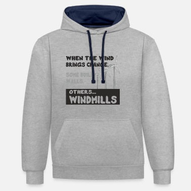 Wind Turbine Quote wind energy change wind turbine - Contrast Colour Hoodie