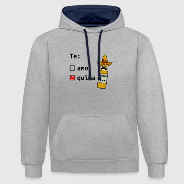 Tequila Te Amo Quila Say Sombrero Gift - Contrast Colour Hoodie