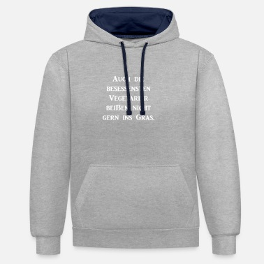 Even the most obsessed vegetarians do not bite ger - Contrast Colour Hoodie