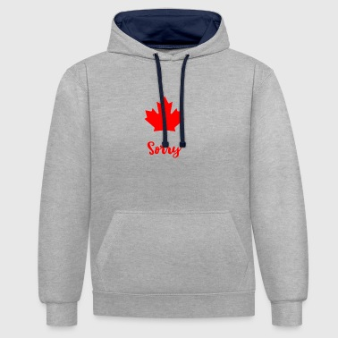 Leaf Canada Sorry Maple Leaf T-Shirt - Apologizing - Contrast Colour Hoodie