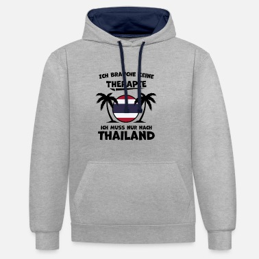 I just have to go to Thailand - Contrast Colour Hoodie
