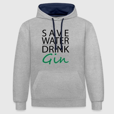 Save Water, Drink Gin - Contrast Colour Hoodie