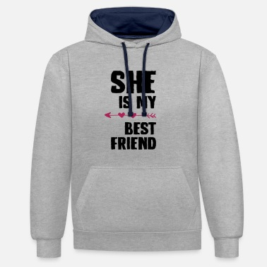 Sister She is my best friend Right - Kontrast-Hoodie