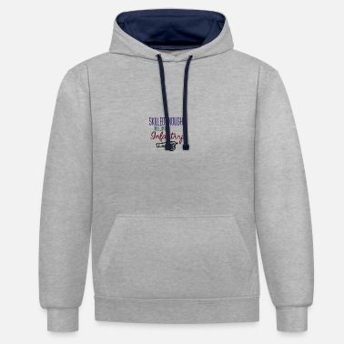 Infantry Skilled enough to become an infantry - Contrast Colour Hoodie