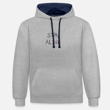 Alive Stay Alive - Contrast hoodie