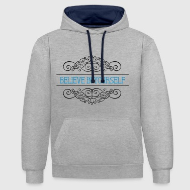 Believe in yourself saying T-Shirt - Contrast Colour Hoodie