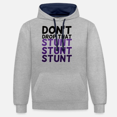 Stunt Cheerleader: Don't Drop That Stunt Stunt Stunt - Unisex Contrast Hoodie
